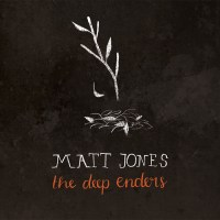 Matt Jones - The Deep Enders   Albums of Our Lives