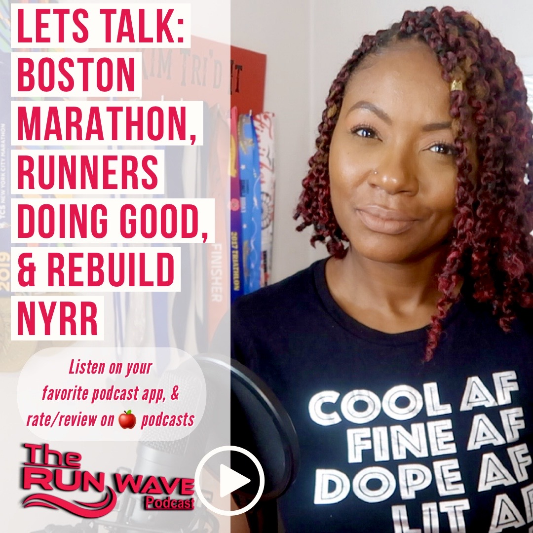 Lets Talk: Boston Marathon, Runners Doing Good, & Rebuild NYRR