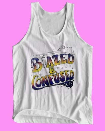 Blazed and Confused