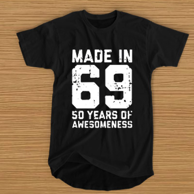 d2f62828db32f ... T-SHIRT For Men and Women. Sale! Made in 69 50 years of awesomeness