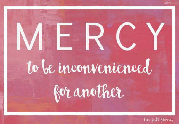 The Salt Stories: Mercy and Inconvenience- mercy definition