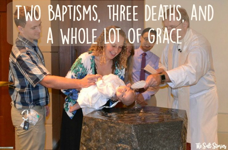The Salt Stories: Two baptisms, three deaths, and a whole lot of grace