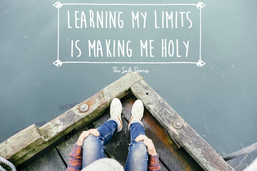 The Salt Stories: Learning my limits is making me holy