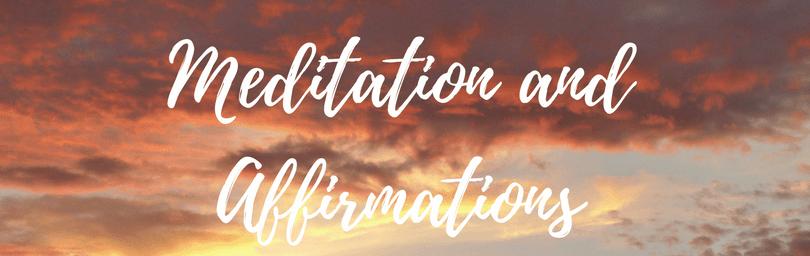 Meditation and Affirmations