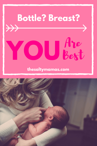 Remember, Mama- Whether you are bottle or breastfeeding, YOU are best. Read about our experience, from thesaltymamas.com #breastfeeding #bottlefeeding #fedisbest