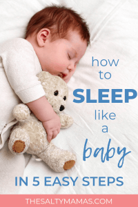 We're taking some tips from our babies to get the sleep we desperately need! Check out these 5 EASY things you can do to get better sleep from The Salty Mamas! #howtogetbettersleep #sleep #Ineedsleep #sleepingtips #sleepinghacks #goodnight #beds #insomnia #bedtime #fallingasleep