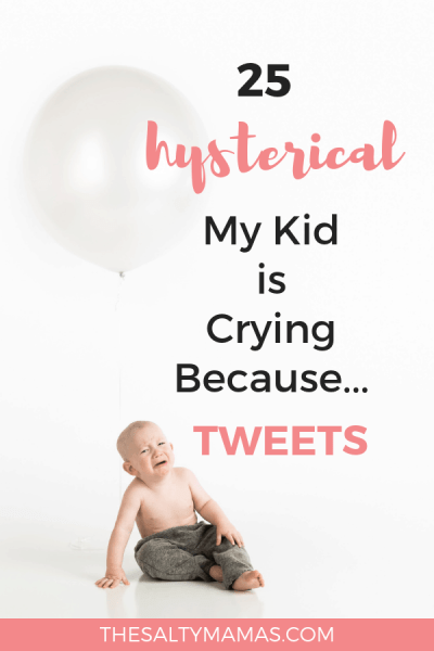 25 of the most ridiculous reasons our kids cried! #momhumor #mommyhumor #mykidiscryingbecause #mytoddleriscryingbecause #reasonskidscry #tantrums #terribletwos #momlife #dadlife #funnytweets #besttweets #funniesttweets #momlifetweets #momtweets #twitter #momtwitter