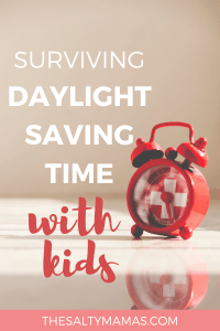 Parenting is hard. Parenting during Daylight Saving Time is a nightmare. Here are some tips to help cope from The Salty Mamas! #daylightsaving #daylightsavinghumor #daylightsavingandkids #kidsanddaylightsaving #survivingdaylightsavingtime #dealingwithdaylightsaving #copingwithdaylightsaving #momlife #parenting #parentingduringtimechange #kidsandtimechange #dealingwithtimechange #kidssleepduringtimechange