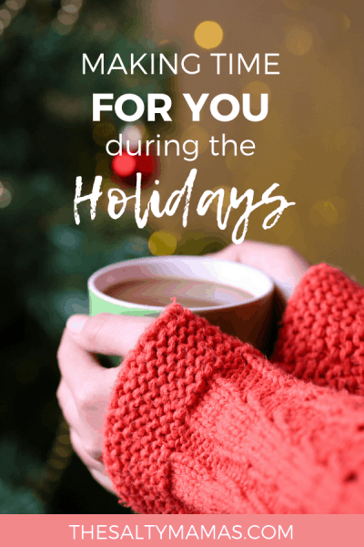 Don't forget to take care of YOU this Christmas! Here are some easy tips from thesaltymamas.com #selfcare #selfcareforMoms #selfcareatChristmas #selfcareduringholidays #happyholidays #Christmas #wonderfulChristmastime #metime #metimeduringChristmas #NewYearsResolutions #NewYearsResolutionsforMoms