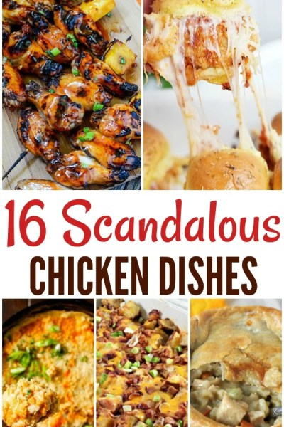 16 scandalous chicken recipes!!!
