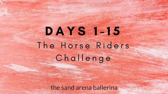 Days 1 – 15 of the Horse Riders Challenge