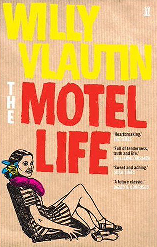 The Motel Life, by Willy Vlautin, published 2006, by Faber and Faber Ltd.