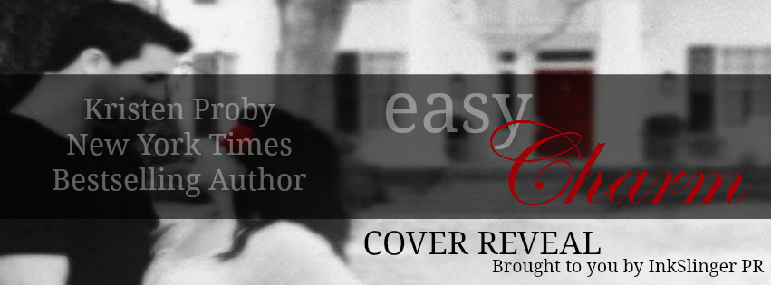 EASY CHARM by Kristen Proby: Cover Reveal