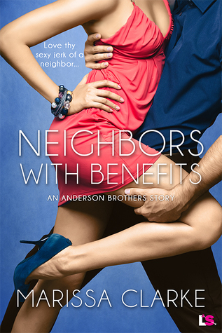 NEIGHBORS WITH BENEFITS by Marissa Clarke: Review