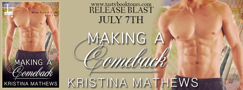 MAKING A COMEBACK by Kristina Mathews: Release Blast & Giveaway