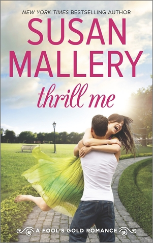 THRILL ME by Susan Mallery: Review