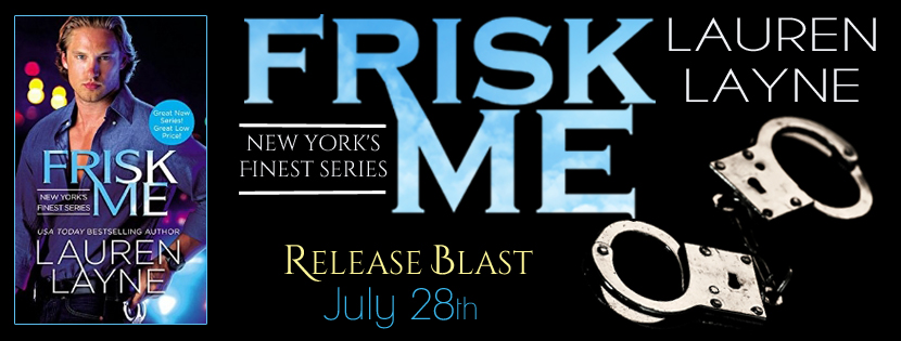 FRISK ME by Lauren Layne: Release Blast