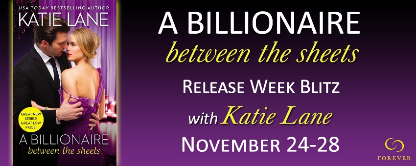 A BILLIONAIRE BETWEEN THE SHEETS by Katie Lane: Review & Giveaway