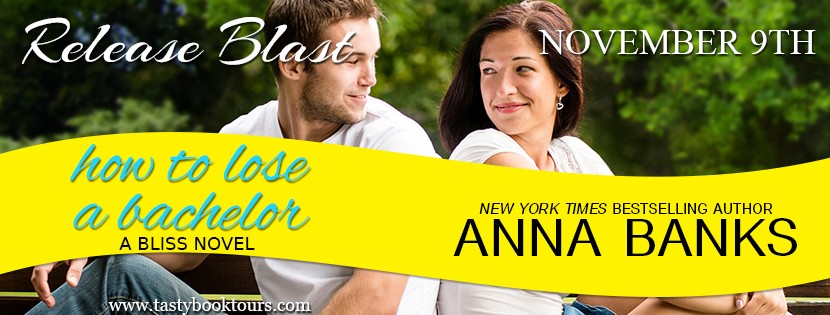 HOW TO LOSE A BACHELOR by Anna Banks: Release Blast