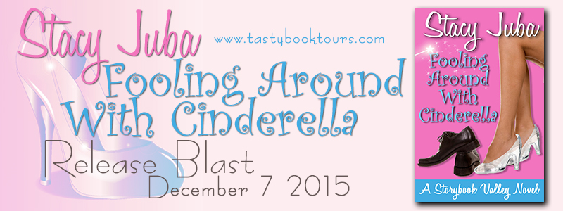 FOOLING AROUND WITH CINDERELLA by Stacy Juba: Book Blast