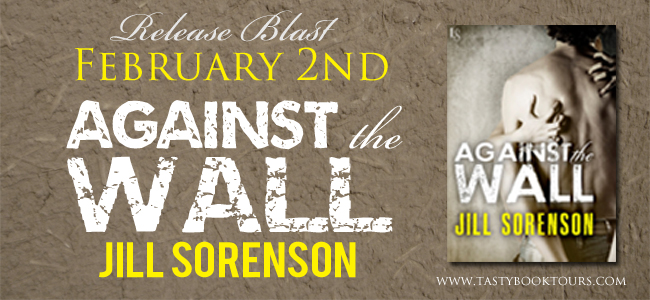 AGAINST THE WALL by Jill Sorenson: Release Blast
