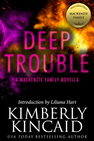 DEEP TROUBLE (A MACKENZIE FAMILY NOVELLA) by Kimberly Kincaid: Review & Excerpt
