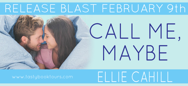 CALL ME, MAYBE by Ellie Cahill: Release Blast