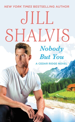 NOBODY BUT YOU by Jill Shalvis: Review, Excerpt & Giveaway