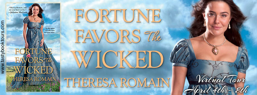 FORTUNE FAVORS THE WICKED by Theresa Romain: Excerpt & Giveaway