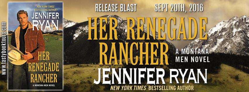 HER RENEGADE RANCHER by Jennifer Ryan: Release Spotlight & Giveaway