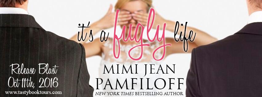 IT'S A FUGLY LIFE by Mimi Jean Pamfiloff: Release Spotlight & Giveaway