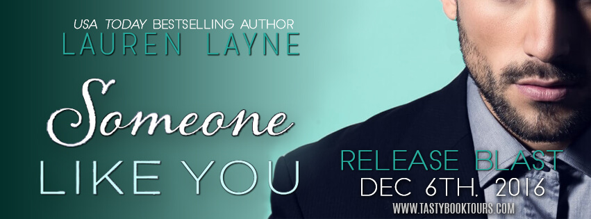 SOMEONE LIKE YOU by Lauren Layne: Release Spotlight, Excerpt & Giveaway