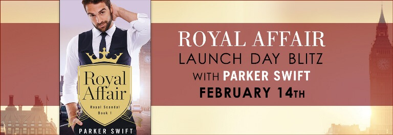 ROYAL AFFAIR by Parker Swift: Release Spotlight, Excerpt & Giveaway