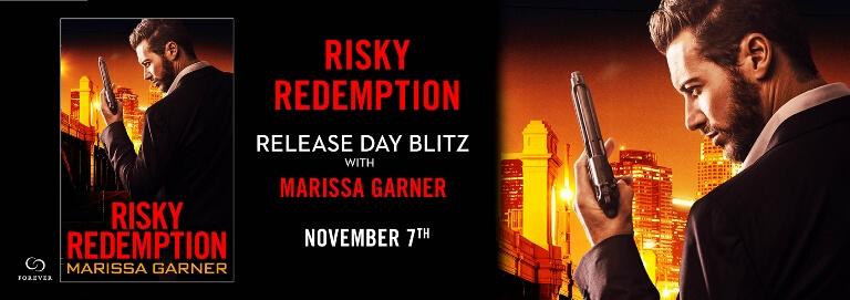 RISKY REDEMPTION by Marissa Garner: Release Spotlight, Excerpt & Giveaway