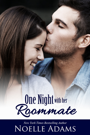 ONE NIGHT WITH HER ROOMMATE by Noelle Adams: Blitz & Two Giveaways