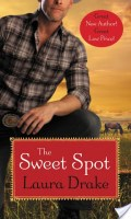 THE SWEET SPOT by Laura Drake: Review