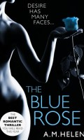The BLUE ROSE by A.M. Helen: Review