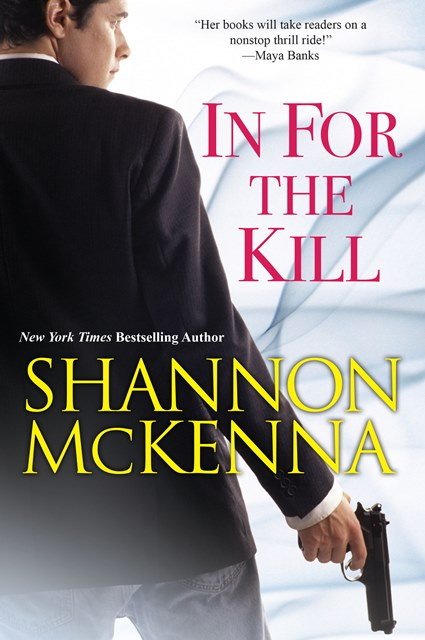 IN FOR THE KILL by Shannon McKenna: Excerpt & Giveaway