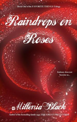 RAINDROPS ON ROSES by Millenia Black: Excerpt & Giveaway