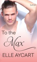 TO THE MAX by Elle Aycart: Review