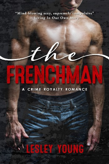 THE FRENCHMAN by Lesley Young: 5 REASONS WHY YOU SHOULD EXPERIENCE AN ALPHA HERO FROM FRANCE – Blitz & Giveaway