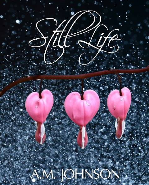 STILL LIFE by A.M. Johnson: Cover Reveal