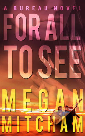 FOR ALL TO SEE by Megan Mitcham: Review