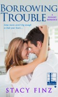 BORROWING TROUBLE by Stacy Finz: Review
