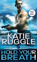 HOLD YOUR BREATH by Katie Ruggle: Spotlight