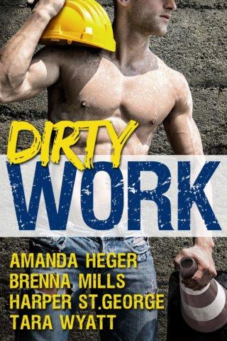 DIRTY WORK: AN ANTHOLOGY by Amanda Heger, Harper St. George & Tara Wyatt: Review