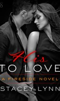 HIS TO LOVE by Stacey Lynn: Review