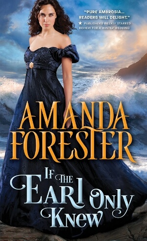 IF THE EARL ONLY KNEW by Amanda Forester: Excerpt & Giveaway