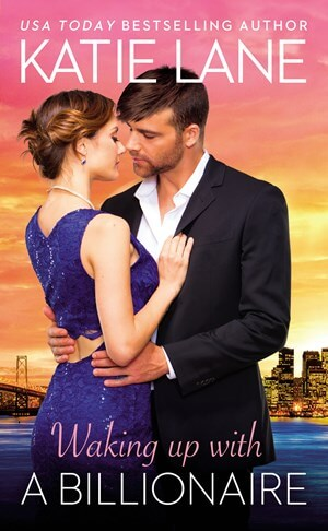 WAKING UP WITH A BILLIONAIRE by Katie Lane: Release Spotlight