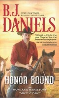 HONOR BOUND by B. J. Daniels: Review & Giveaway